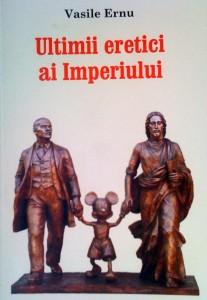 Ultimii eretici, de Vasile Ernu